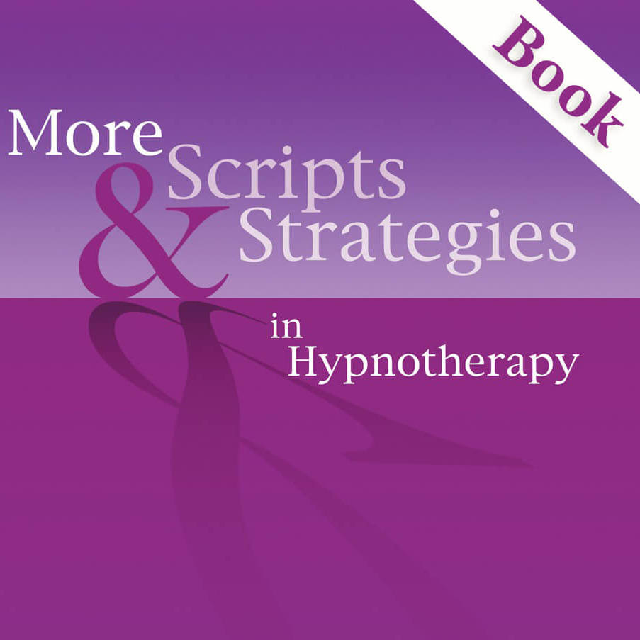 More Scripts and Strategies in Hypnotherapy (with Adults)