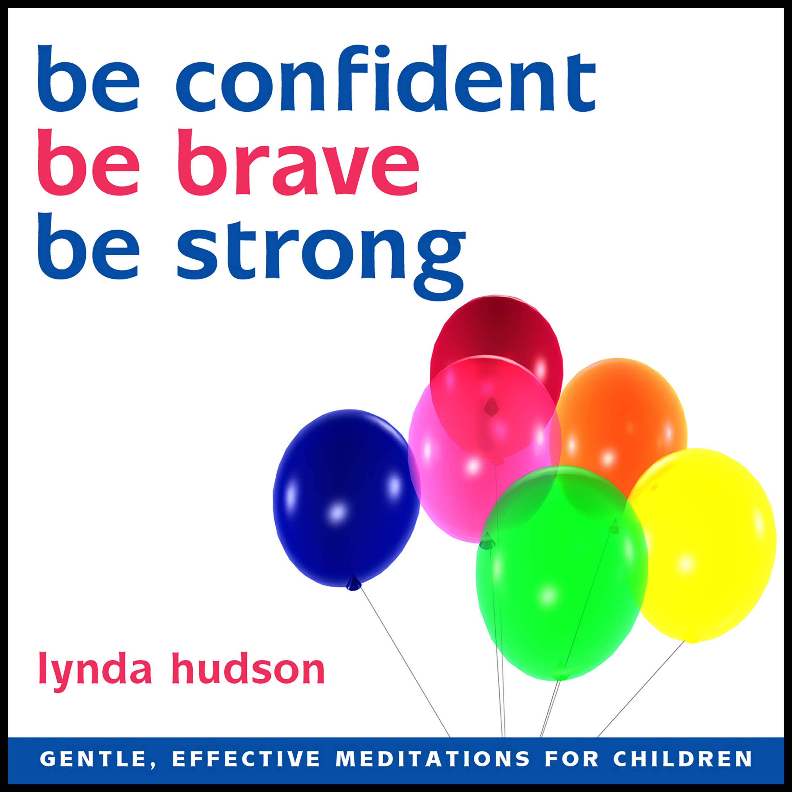 Be confident Be brave Be strong