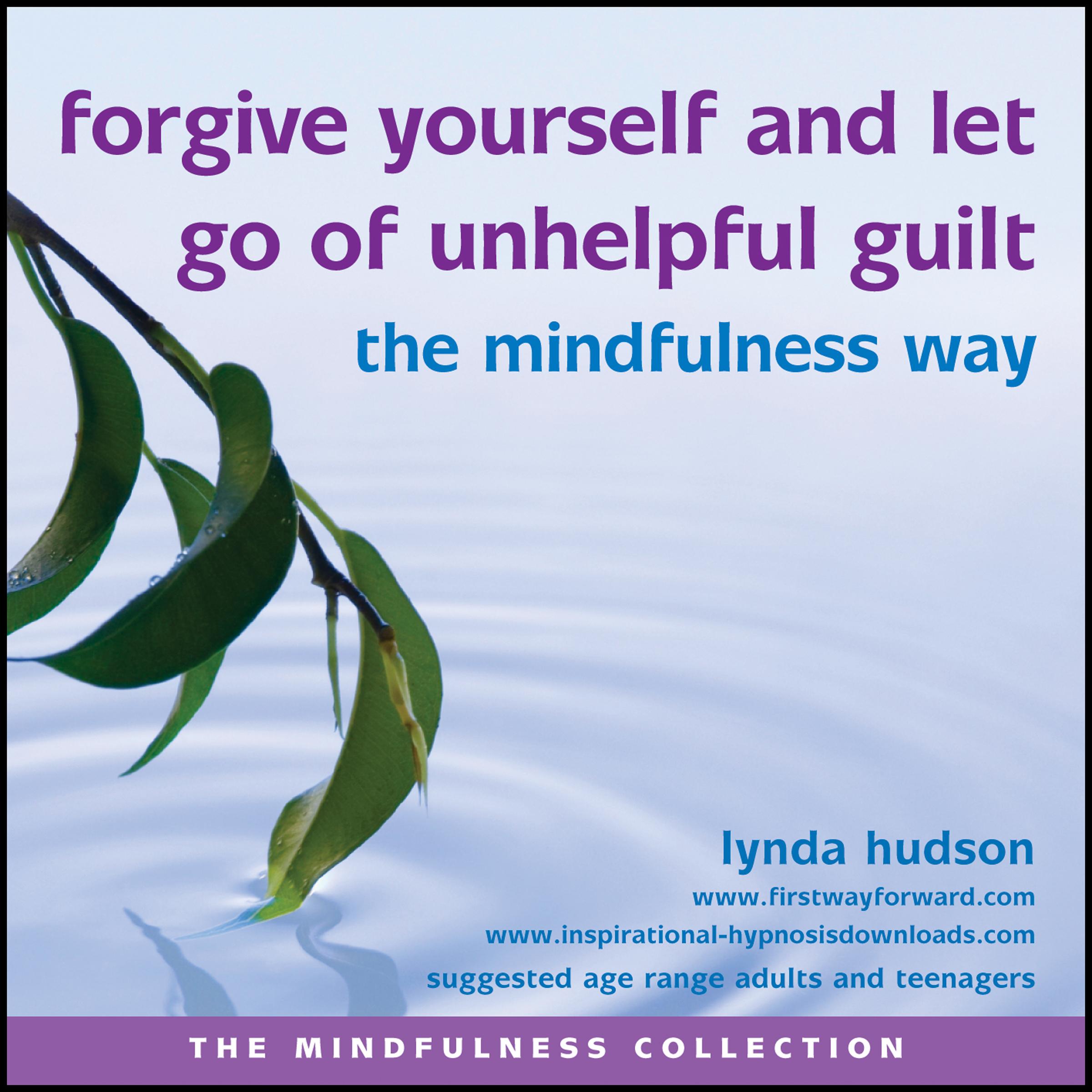 Forgive yourself the mindfulness way
