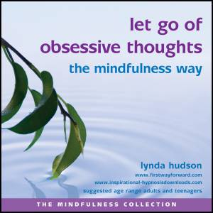 Let go of obsessive thoughts