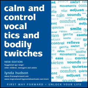 Calm and control vocal tics and bodily twitches