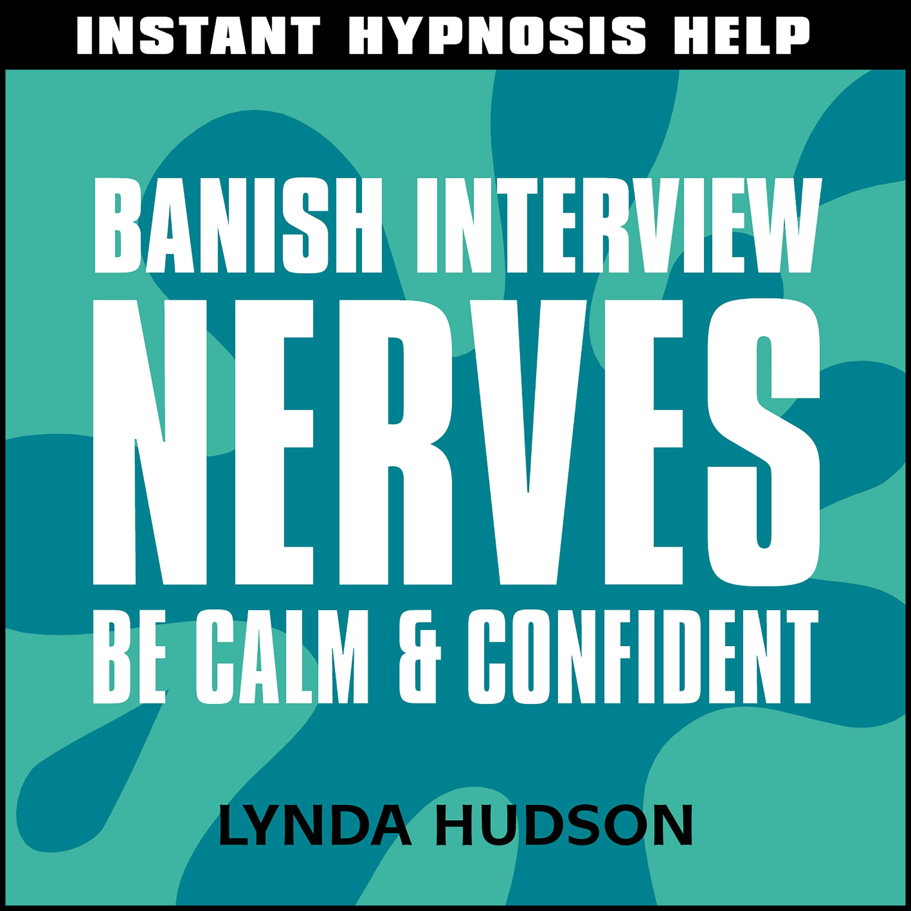 Banish Interview Nerves Be calm and confident