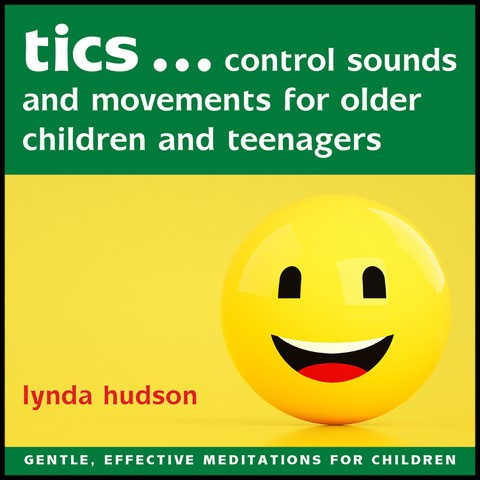 Tics control sounds and movements for older children and teenagers