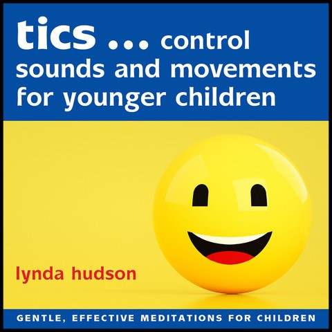 Tics … Control sounds and movements for younger children